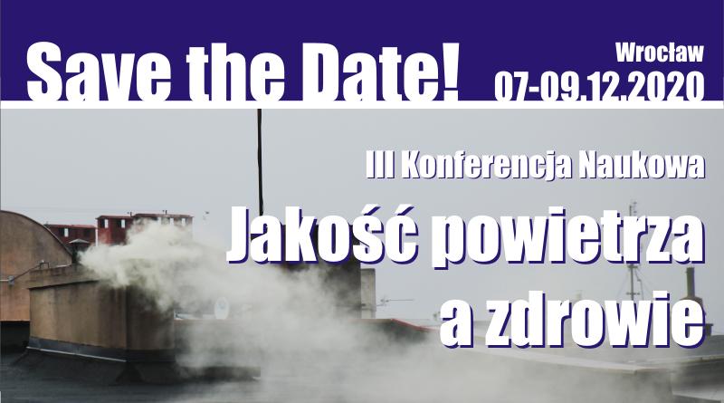 III Konferencja Naukowa Jakość Powietrza a Zdrowie – Save the Date!