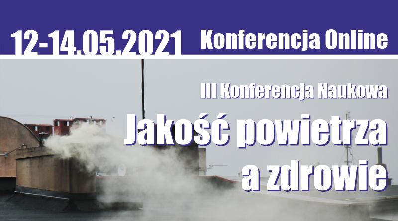 """Konferencja Naukowa """"Jakość powietrza a zdrowie""""- aktualizacja"""