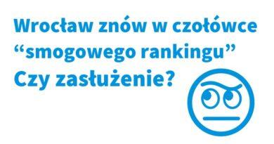 Wrocław w czołówce najbardziej zanieczyszczonych miast- czy zasłużenie?